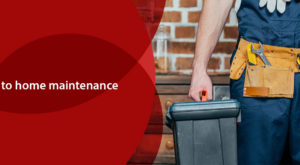 Your Guide to Home Maintenance